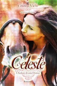 Celeste: l'ardore di una donna di Cristina VIchi, seconda edizione