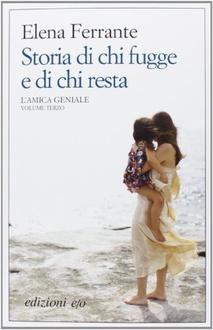 storia di chi fugge e di chi resta di Elena Ferrante