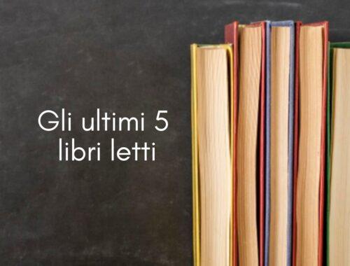 Ultimi 5 libri letti